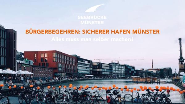 """Sicherer Hafen Münster – Alles muss man selber machen!"": ""Seebrücke Münster"" startet Bürgerbegehren"